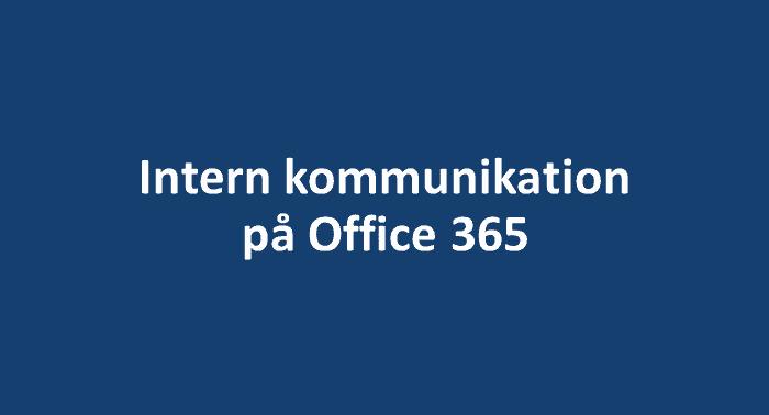 Intern kommunikation på Office 365