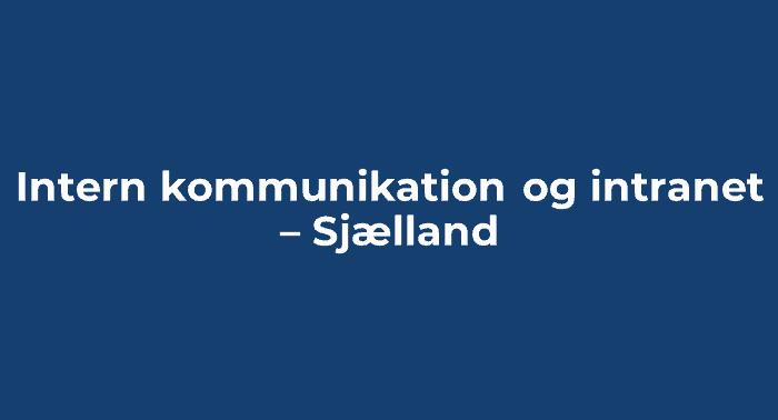 Intern kommunikation og intranet – Sjælland