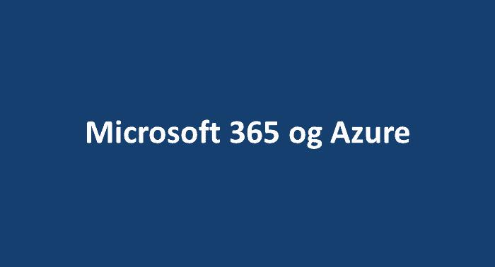 Microsoft 365 og Azure