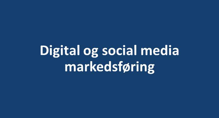 Digital og social media markedsføring