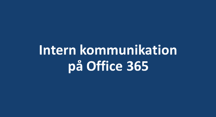 Intern kommunikation på Office 365