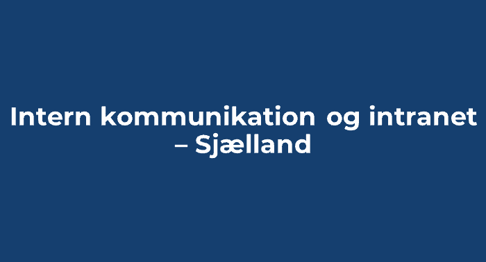 Intern kommunikation og intranet - Sjælland