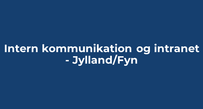 Intern kommunikation og intranet - Jylland/Fyn