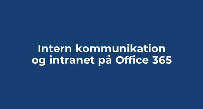 Intern kommunikation og intranet på Office 365