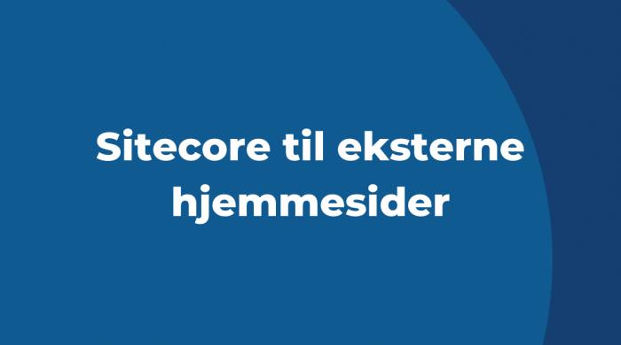 Sitecore til eksterne hjemmesider