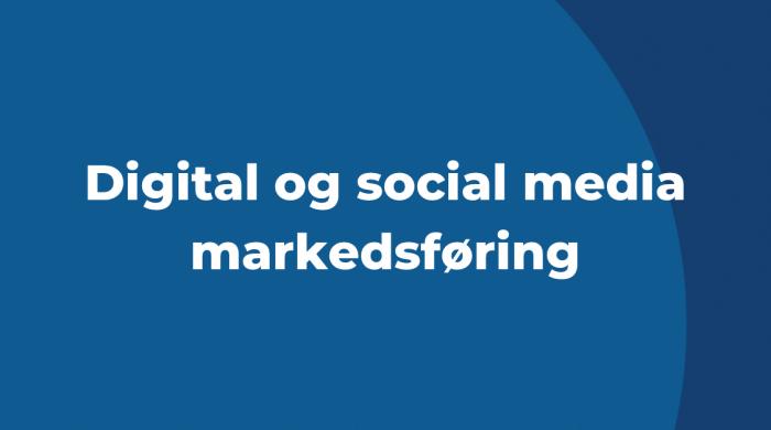 Digital og social media